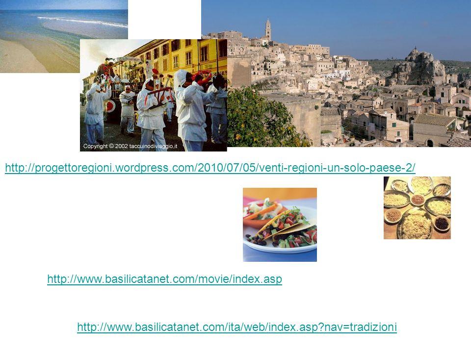 http://progettoregioni.wordpress.com/2010/07/05/venti-regioni-un-solo-paese-2/ http://www.basilicatanet.com/ita/web/index.asp?nav=tradizioni http://www.basilicatanet.com/movie/index.asp