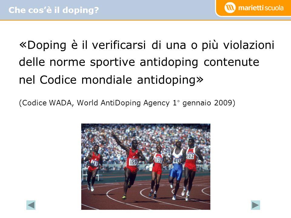« Doping è il verificarsi di una o più violazioni delle norme sportive antidoping contenute nel Codice mondiale antidoping » (Codice WADA, World AntiD