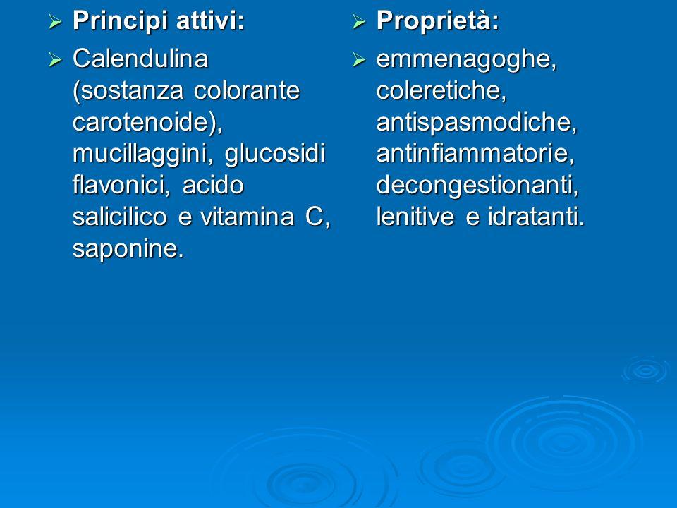Principi attivi: Principi attivi: Calendulina (sostanza colorante carotenoide), mucillaggini, glucosidi flavonici, acido salicilico e vitamina C, saponine.