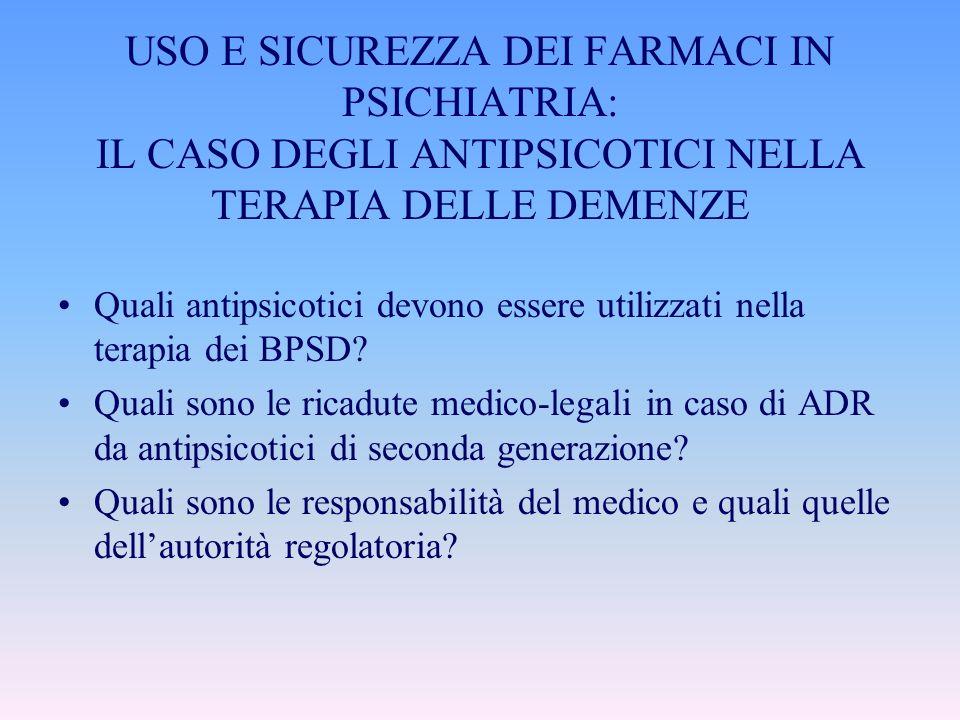 USO E SICUREZZA DEI FARMACI IN PSICHIATRIA: IL CASO DEGLI ANTIPSICOTICI NELLA TERAPIA DELLE DEMENZE Quali antipsicotici devono essere utilizzati nella