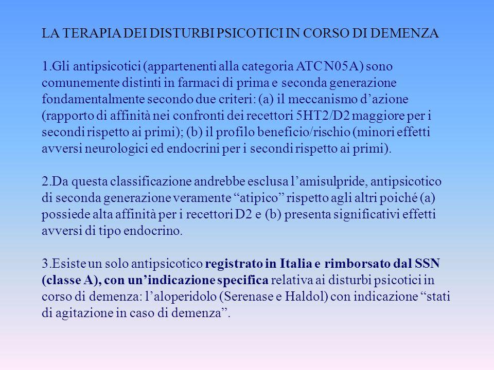 LA TERAPIA DEI DISTURBI PSICOTICI IN CORSO DI DEMENZA 1.Gli antipsicotici (appartenenti alla categoria ATC N05A) sono comunemente distinti in farmaci
