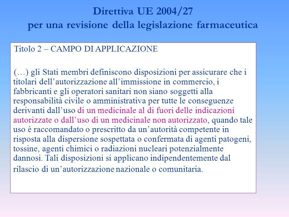 Titolo 2 – CAMPO DI APPLICAZIONE (…) gli Stati membri definiscono disposizioni per assicurare che i titolari dellautorizzazione allimmissione in comme