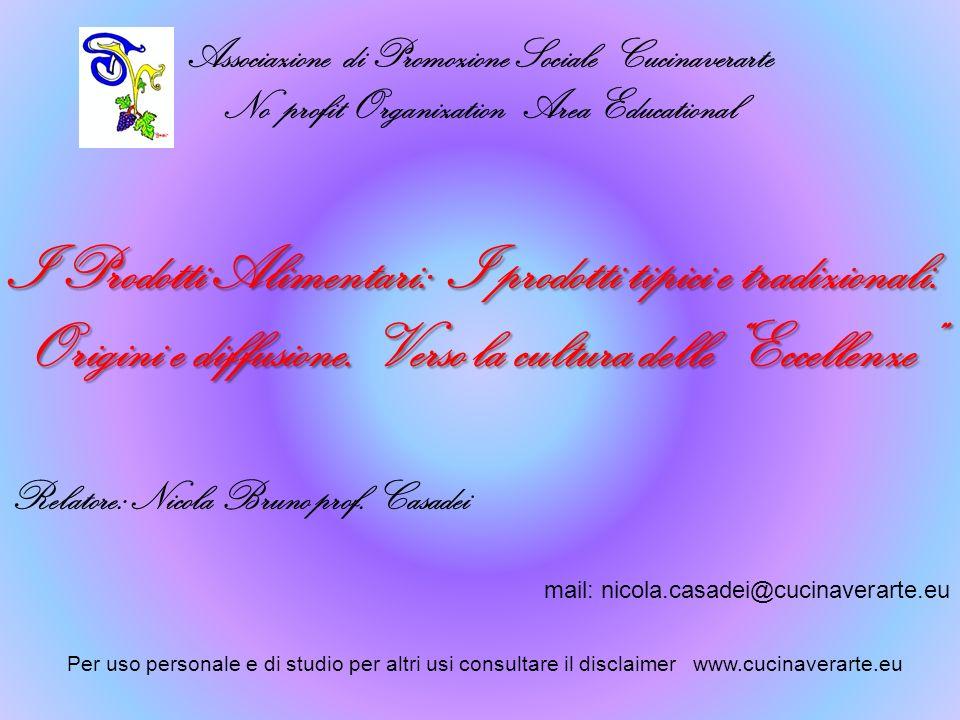 Associazione di Promozione Sociale Cucinaverarte No profit Organization Area Educational Relatore: Nicola Bruno prof. Casadei I Prodotti Alimentari: I