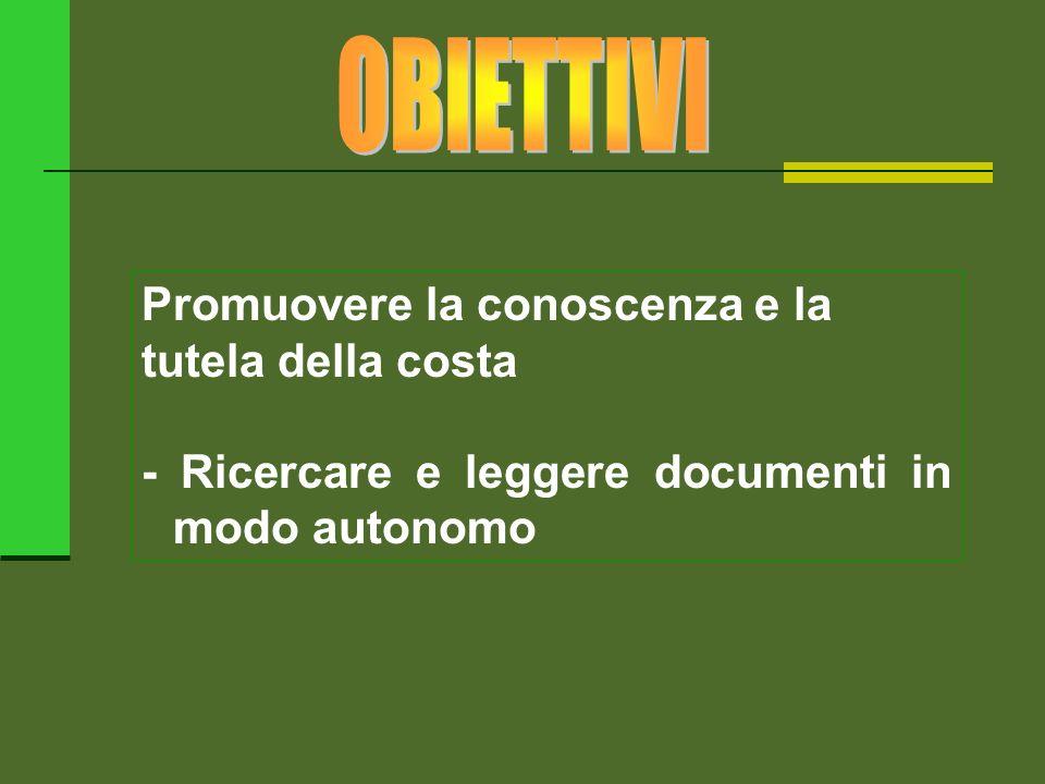 Promuovere la conoscenza e la tutela della costa - Ricercare e leggere documenti in modo autonomo