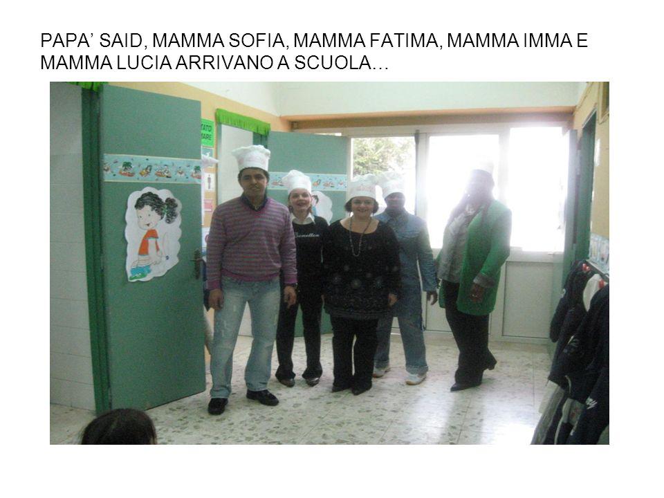 PAPA SAID, MAMMA SOFIA, MAMMA FATIMA, MAMMA IMMA E MAMMA LUCIA ARRIVANO A SCUOLA…