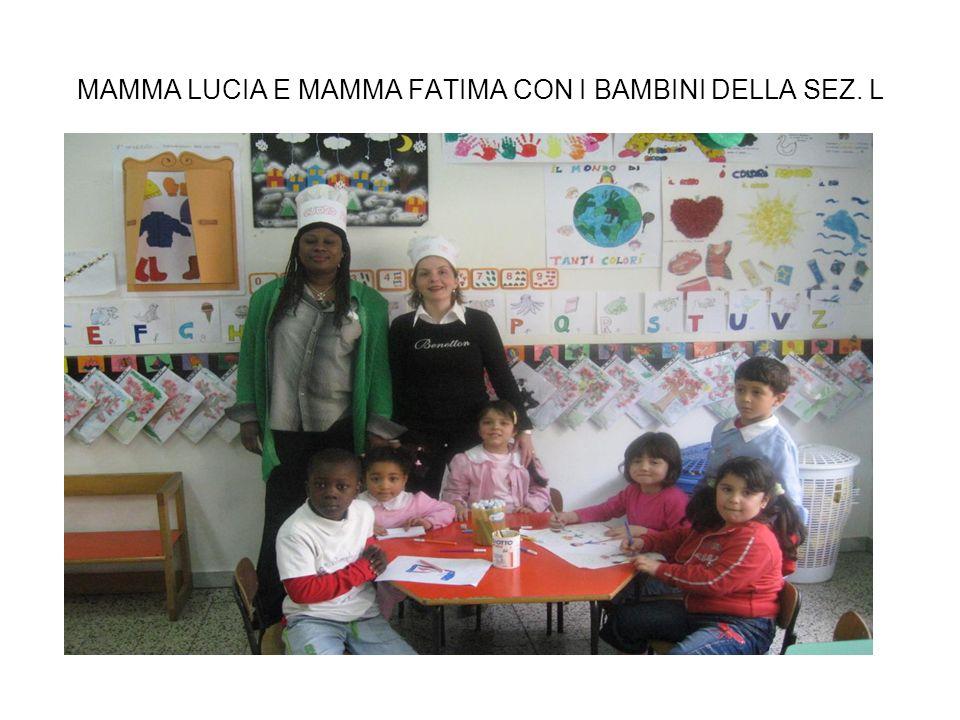 MAMMA LUCIA E MAMMA FATIMA CON I BAMBINI DELLA SEZ. L