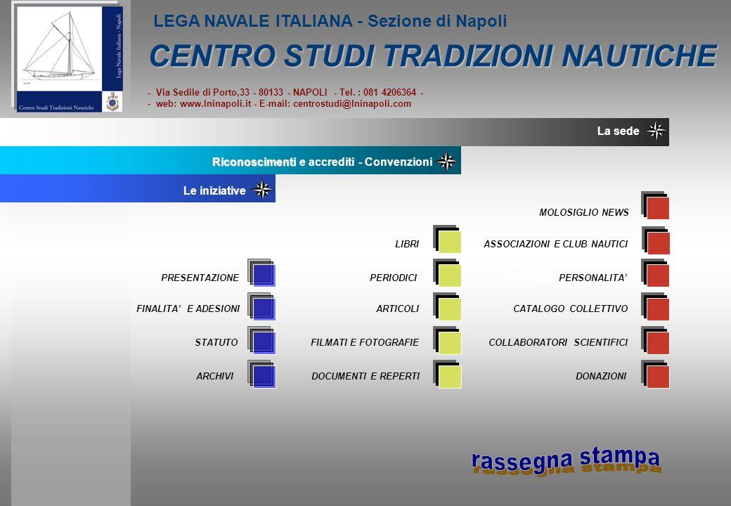 CENTRO STUDI TRADIZIONI NAUTICHE - Via Sedile di Porto,33 - 80133 - NAPOLI - Tel. : 081 4206364 - - web: www.lninapoli.it - E-mail: centrostudi@lninap