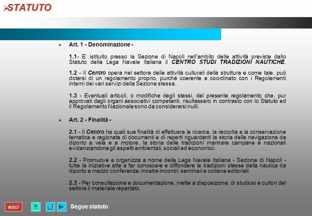 esci STATUTO STATUTO Art. 1 - Denominazione - 1.1- E' istituito presso la Sezione di Napoli nellambito delle attività previste dallo Statuto della Leg