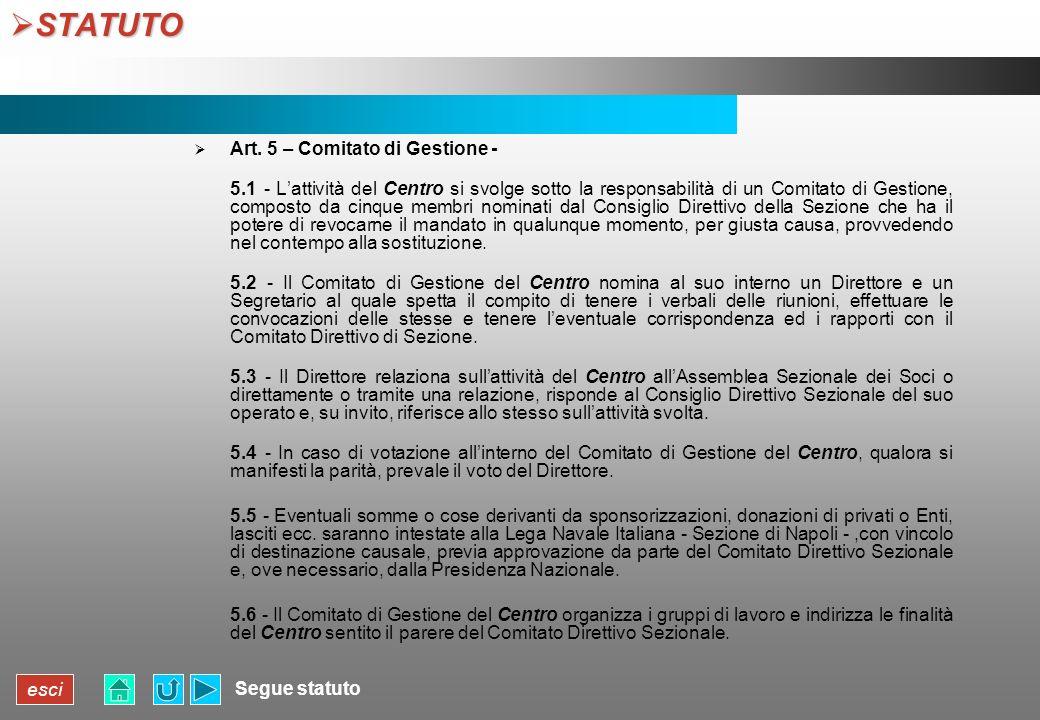 esci STATUTO STATUTO Segue statuto Art. 5 – Comitato di Gestione - 5.1 - Lattività del Centro si svolge sotto la responsabilità di un Comitato di Gest