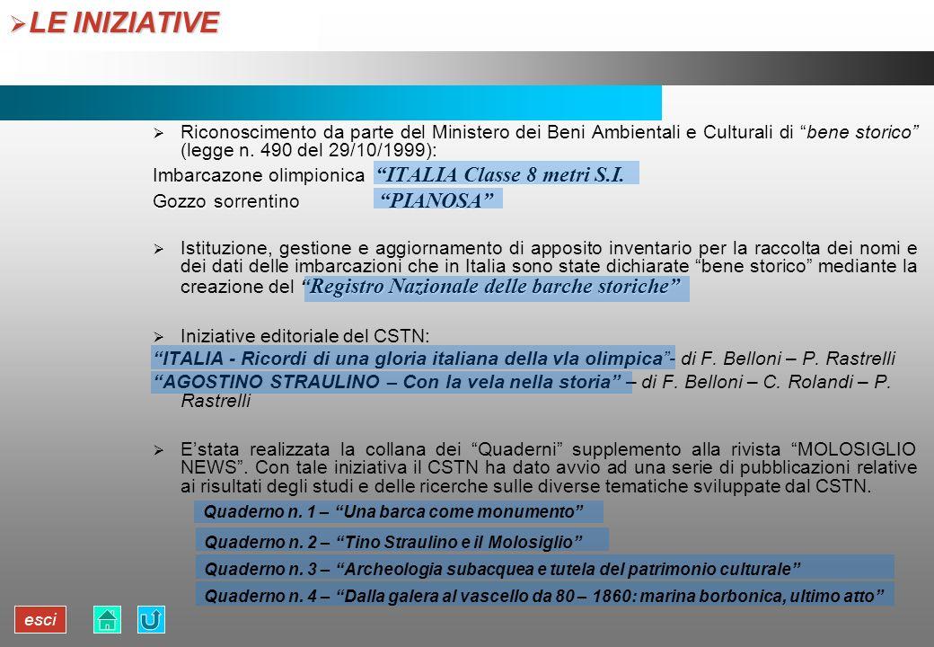 esci LE INIZIATIVE LE INIZIATIVE Riconoscimento da parte del Ministero dei Beni Ambientali e Culturali di bene storico (legge n. 490 del 29/10/1999):