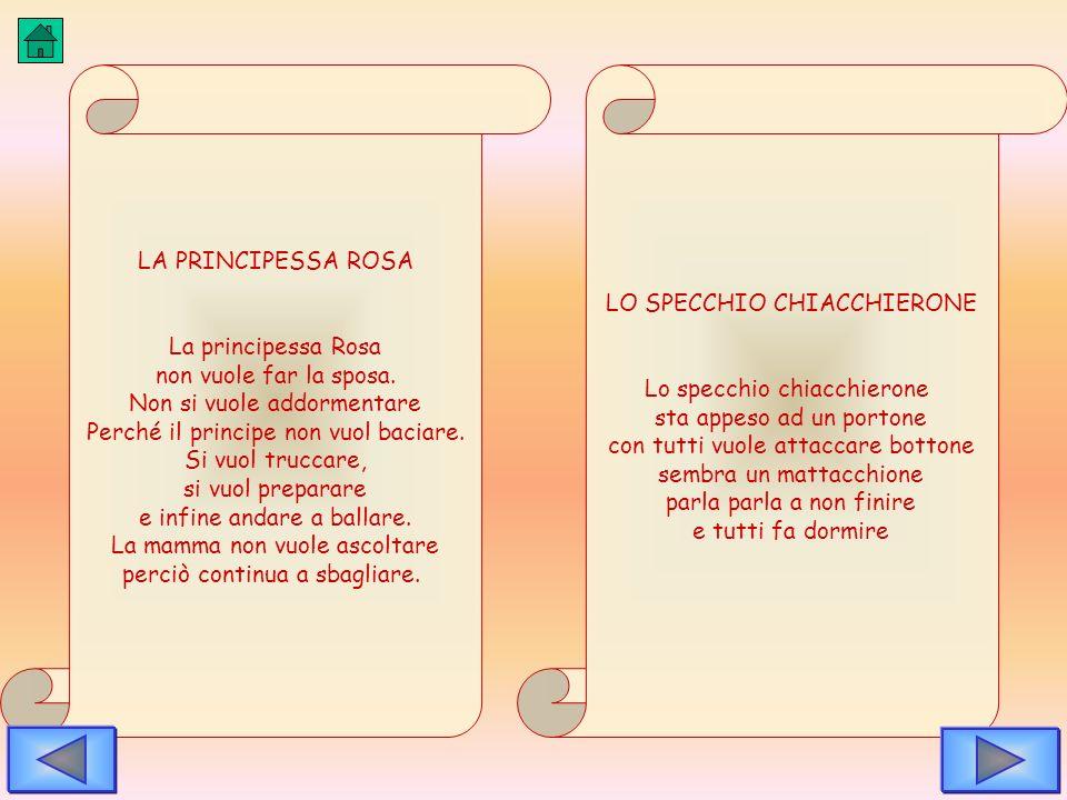 LA PRINCIPESSA ROSA La principessa Rosa non vuole far la sposa. Non si vuole addormentare Perché il principe non vuol baciare. Si vuol truccare, si vu