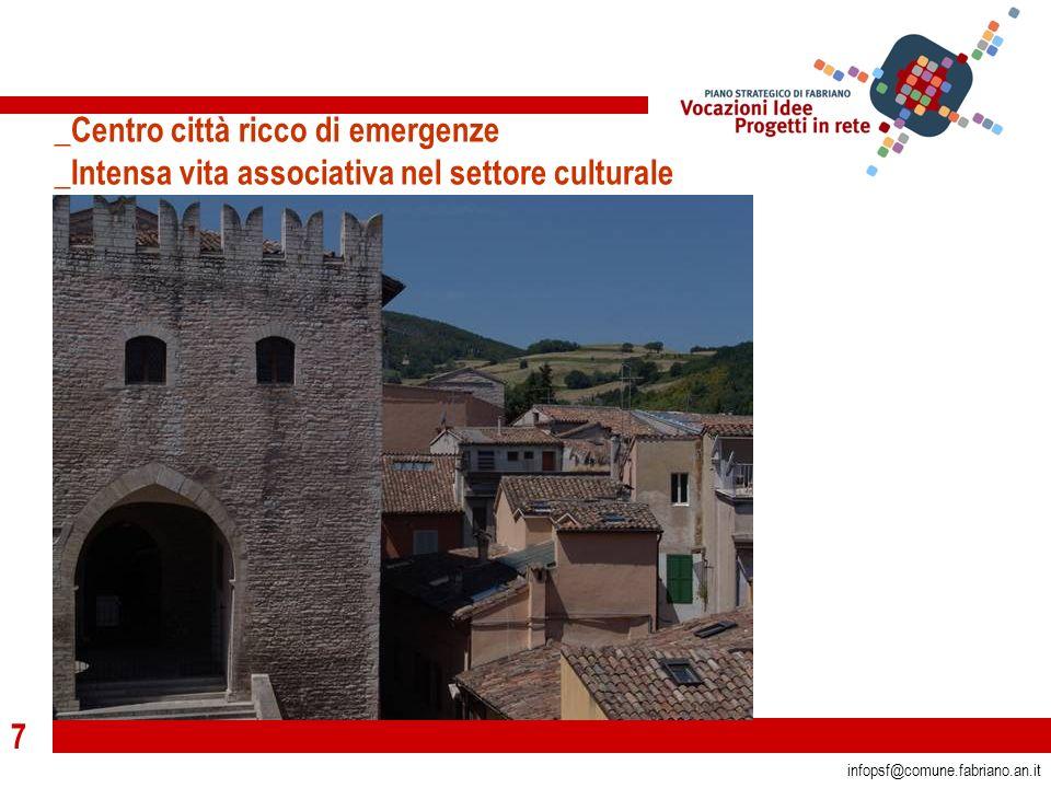 7 infopsf@comune.fabriano.an.it _Centro città ricco di emergenze _Intensa vita associativa nel settore culturale