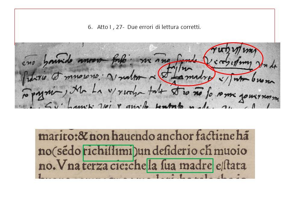 6. Atto I, 27- Due errori di lettura corretti.