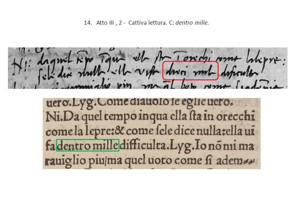 14. Atto III, 2 - Cattiva lettura. C: dentro mille.