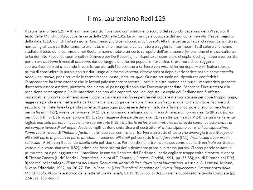 Riporto la descrizione del manoscritto fatta da Domenico De Robertis nel catalogo All ombra del Lauro.