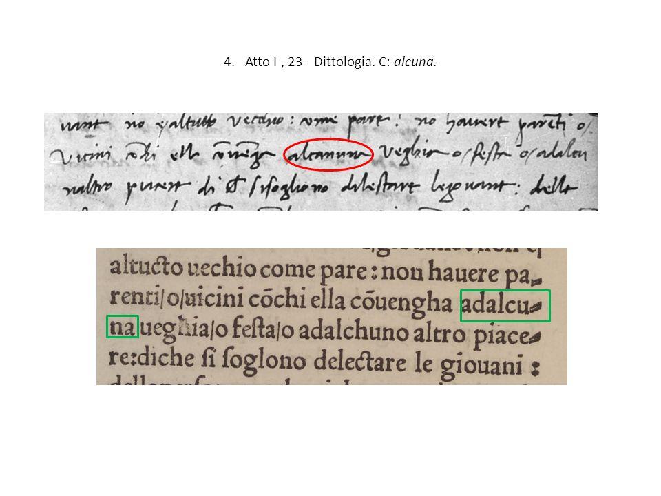 15.Atto III, 14 - Cattiva interpretazione di un precedente forse poco chiaro.