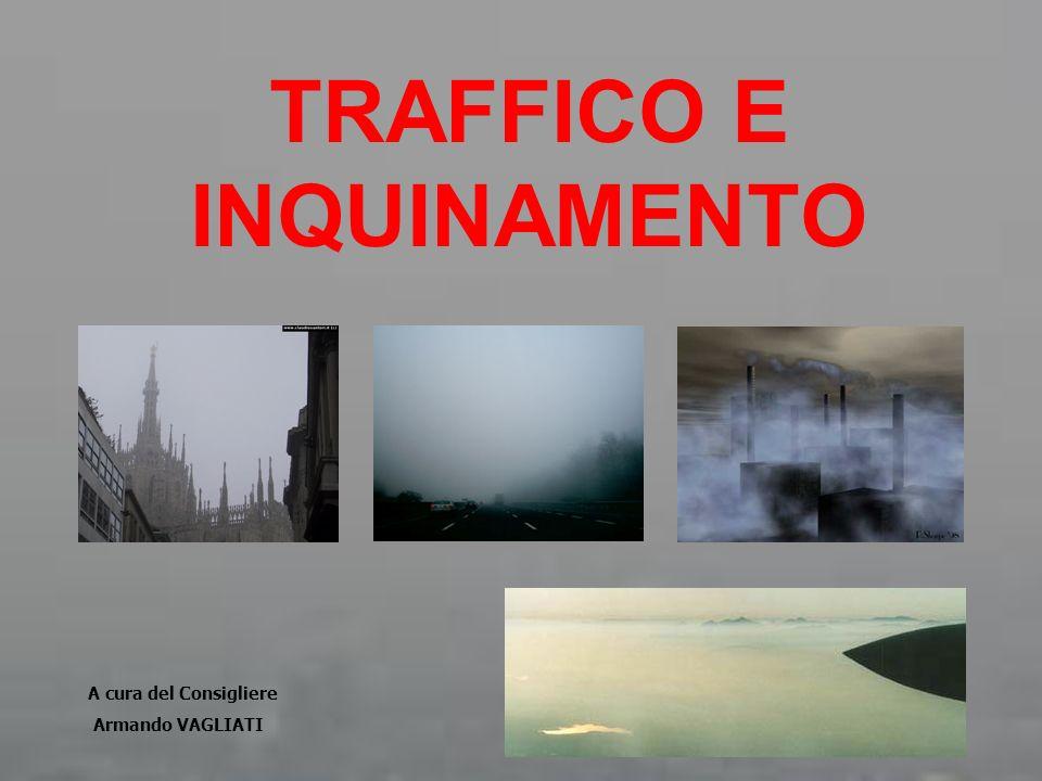 TRAFFICO E INQUINAMENTO A cura del Consigliere Armando VAGLIATI