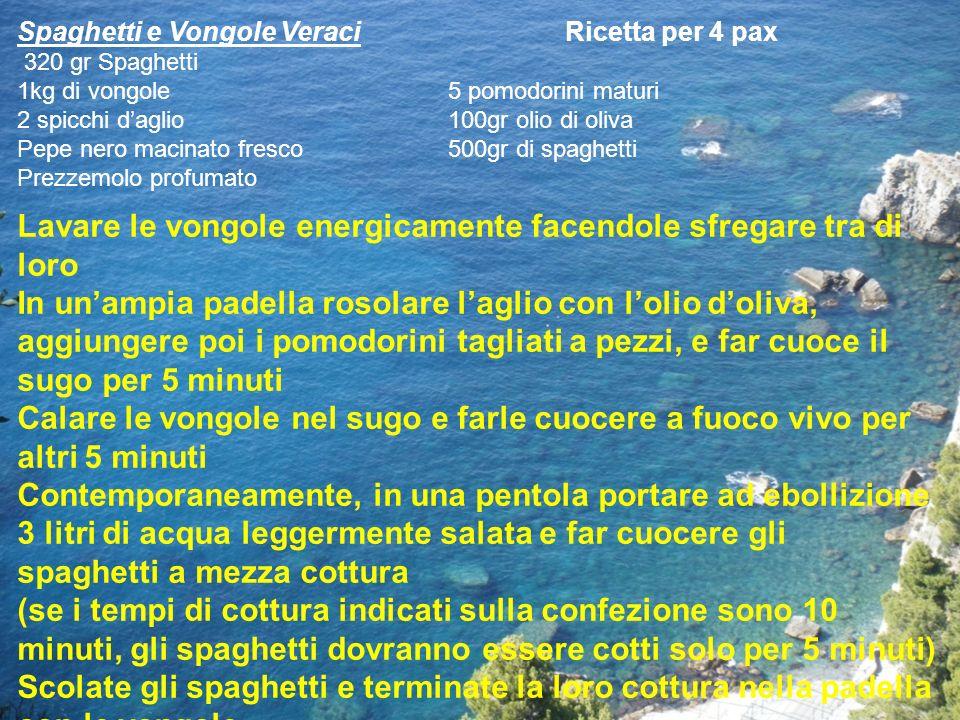 Spaghetti e Vongole Veraci Ricetta per 4 pax 320 gr Spaghetti 1kg di vongole 5 pomodorini maturi 2 spicchi daglio 100gr olio di oliva Pepe nero macina