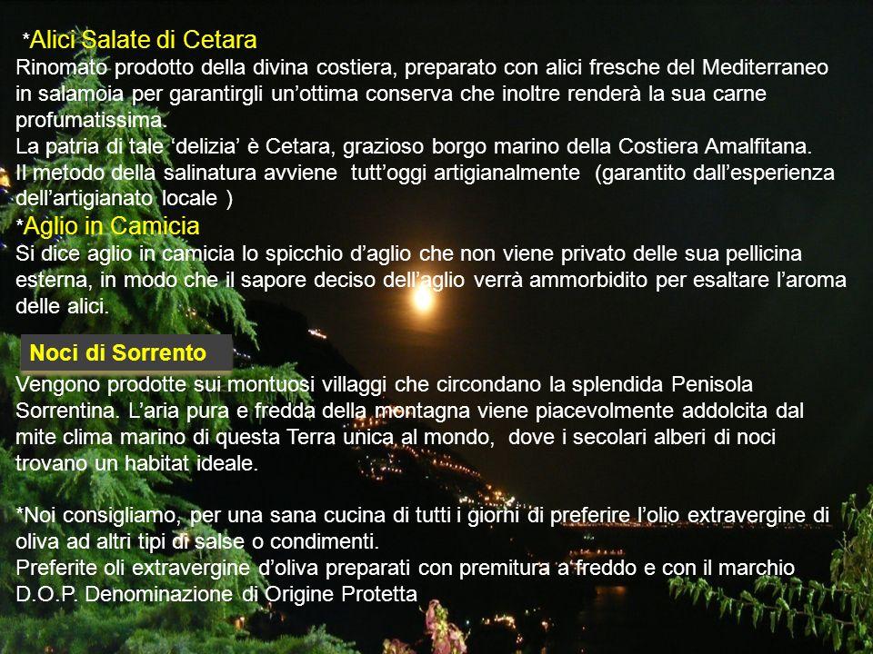 * Alici Salate di Cetara Rinomato prodotto della divina costiera, preparato con alici fresche del Mediterraneo in salamoia per garantirgli unottima co