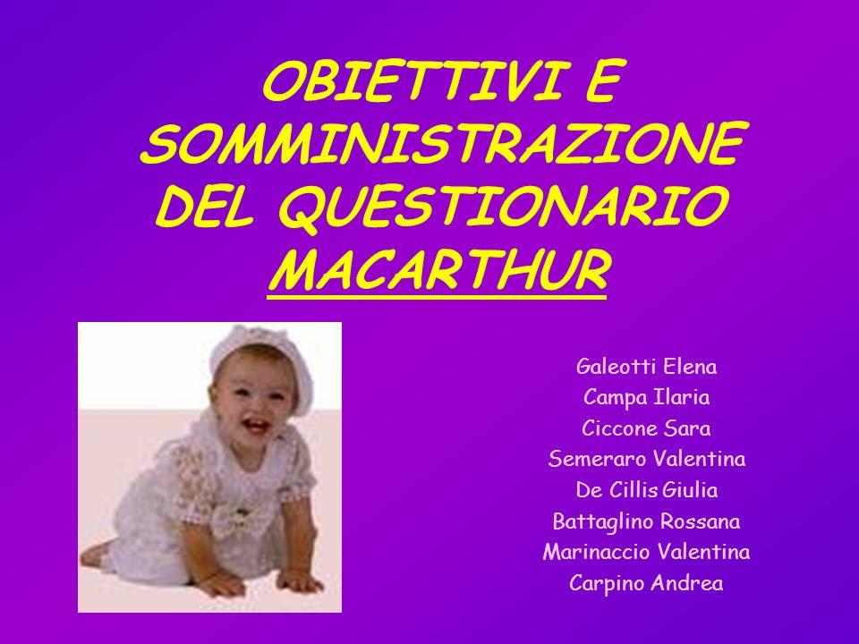 IL QUESTIONARIO MACARTHUR SI PROPONE DI...