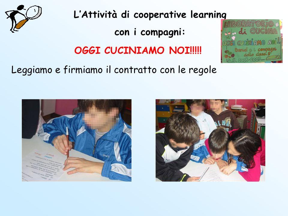 OGGI CUCINIAMO NOI!!!!! LAttività di cooperative learning con i compagni: Leggiamo e firmiamo il contratto con le regole