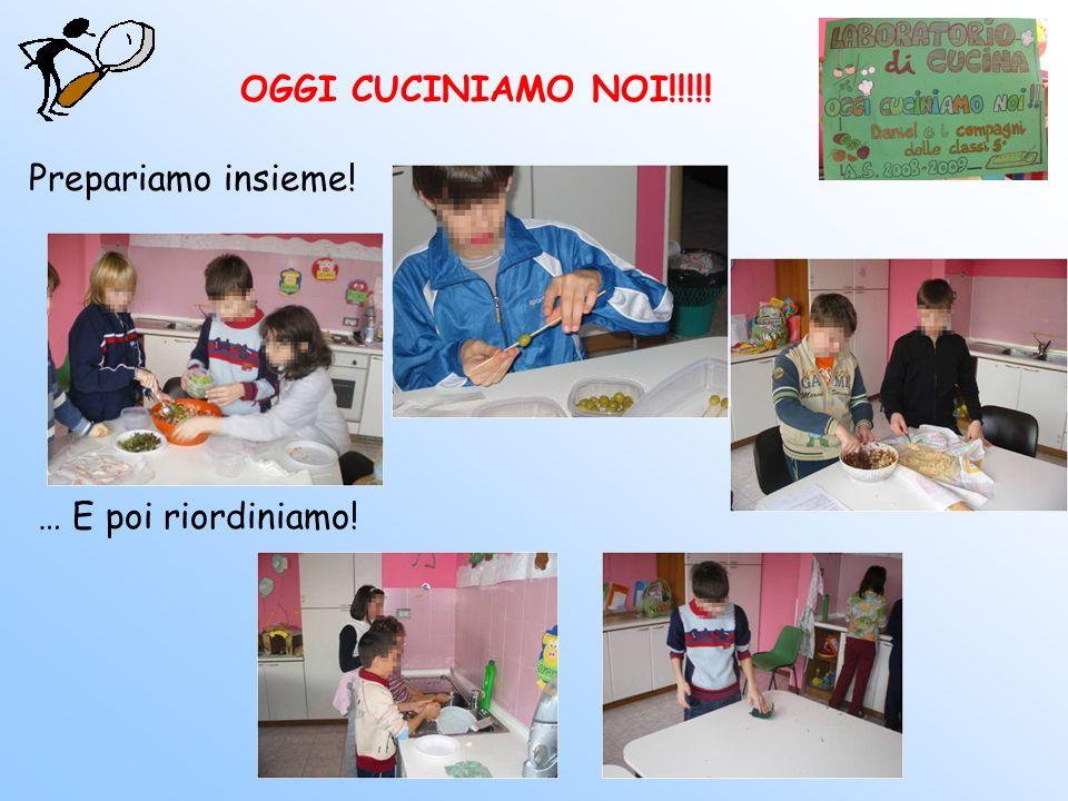 Ecco alcune delle prelibatezze che abbiamo preparato insieme… Gli spiedini colorati La pasta fredda I fagottini di bresaola La macedonia Le tartine OGGI CUCINIAMO NOI!!!!!