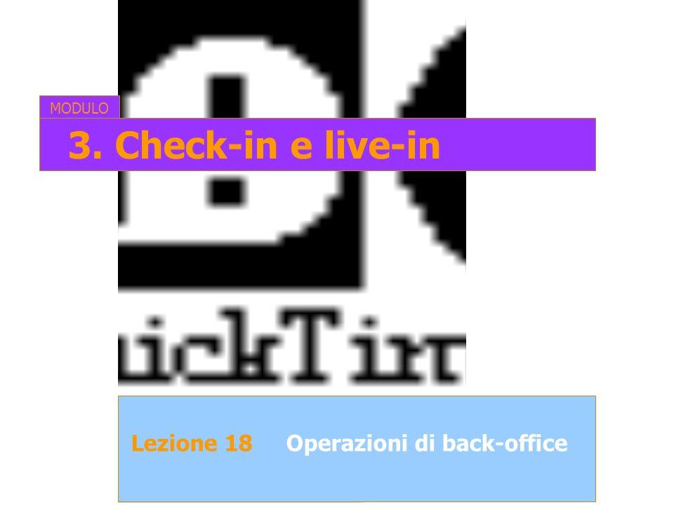Lezione 18Operazioni di back-office MODULO 3. Check-in e live-in