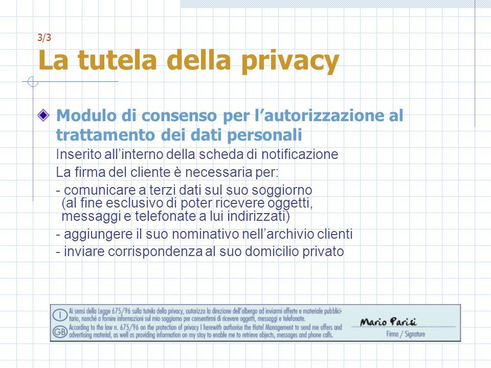 3/3 La tutela della privacy Modulo di consenso per lautorizzazione al trattamento dei dati personali Inserito allinterno della scheda di notificazione