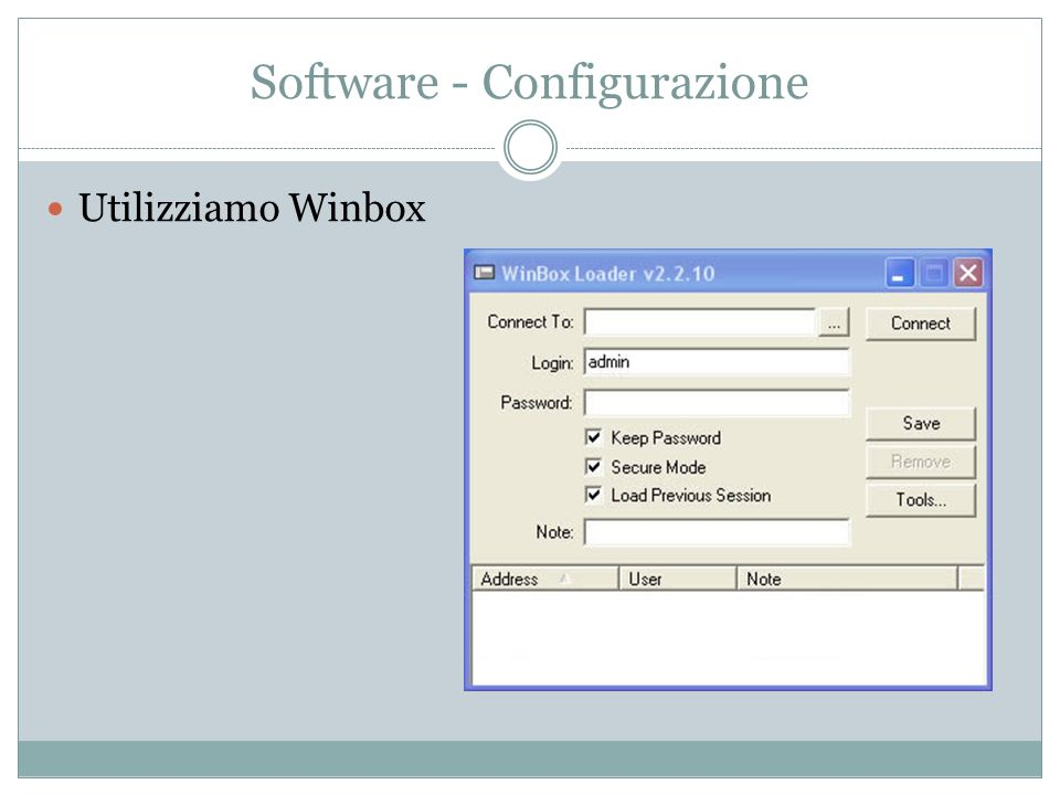 Software - Configurazione Utilizziamo Winbox