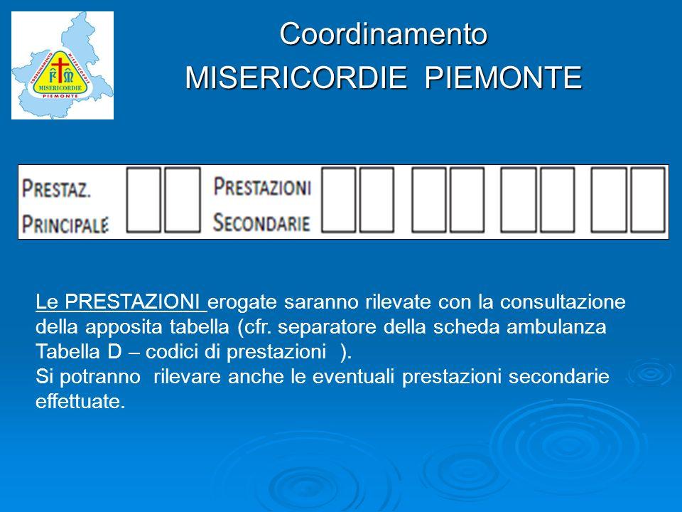 Coordinamento MISERICORDIE PIEMONTE Le PRESTAZIONI erogate saranno rilevate con la consultazione della apposita tabella (cfr. separatore della scheda