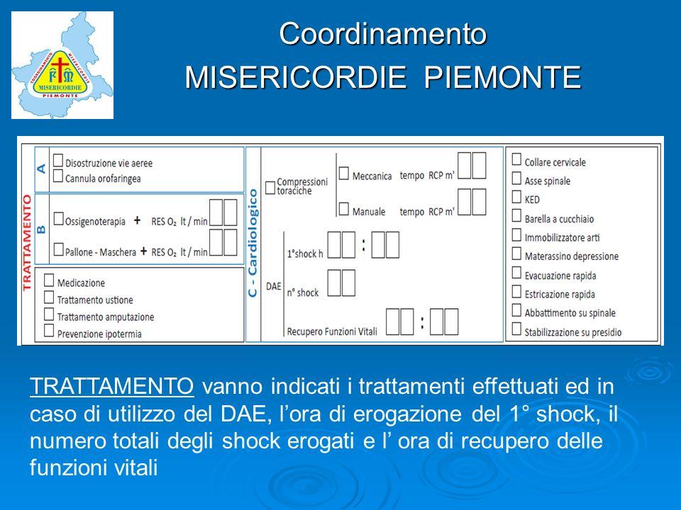 Coordinamento MISERICORDIE PIEMONTE TRATTAMENTO vanno indicati i trattamenti effettuati ed in caso di utilizzo del DAE, lora di erogazione del 1° shoc
