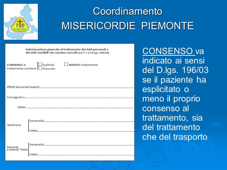 Coordinamento MISERICORDIE PIEMONTE CONSENSO va indicato ai sensi del D.lgs. 196/03 se il paziente ha esplicitato o meno il proprio consenso al tratta
