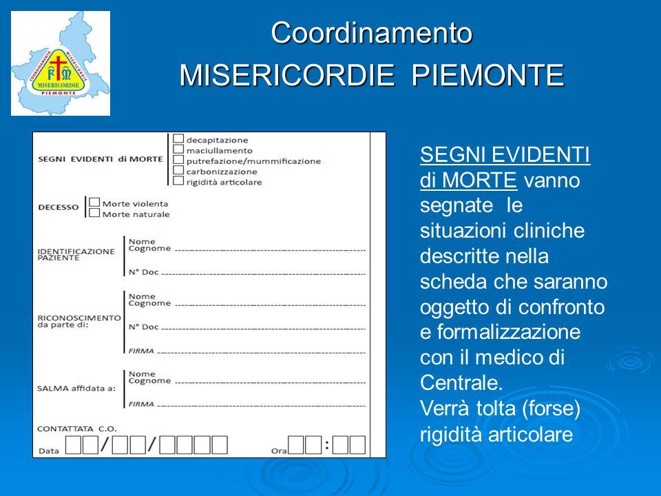 Coordinamento MISERICORDIE PIEMONTE SEGNI EVIDENTI di MORTE vanno segnate le situazioni cliniche descritte nella scheda che saranno oggetto di confron