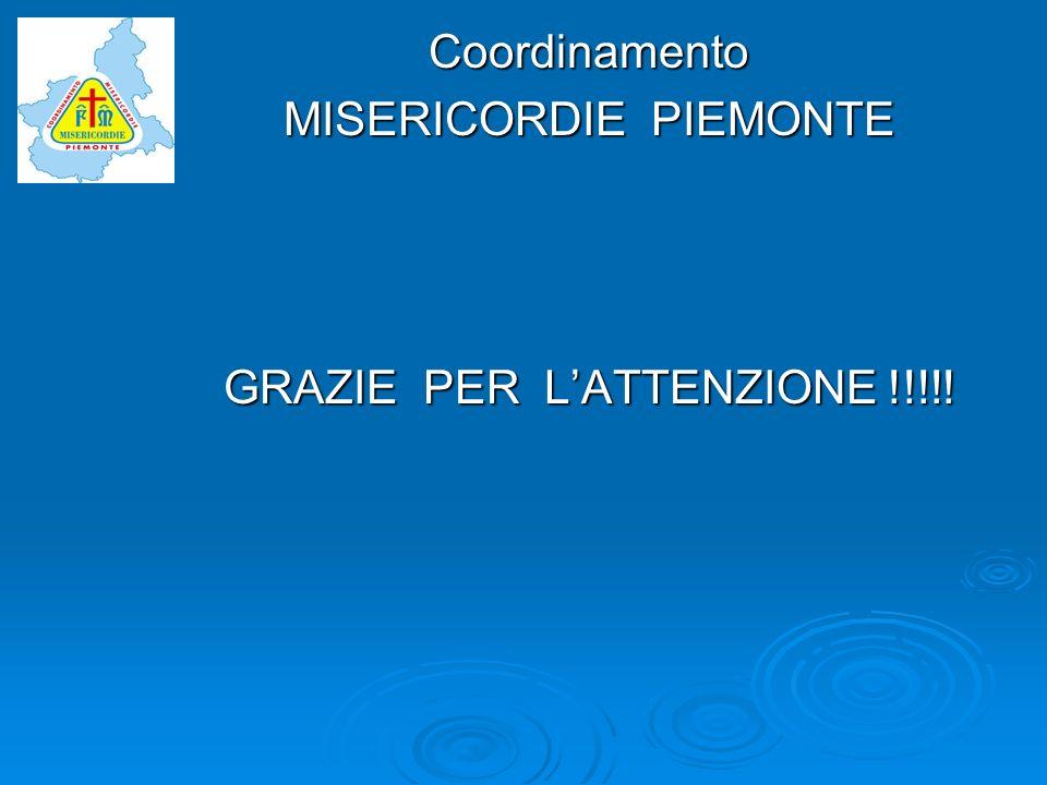 Coordinamento MISERICORDIE PIEMONTE GRAZIE PER LATTENZIONE !!!!!