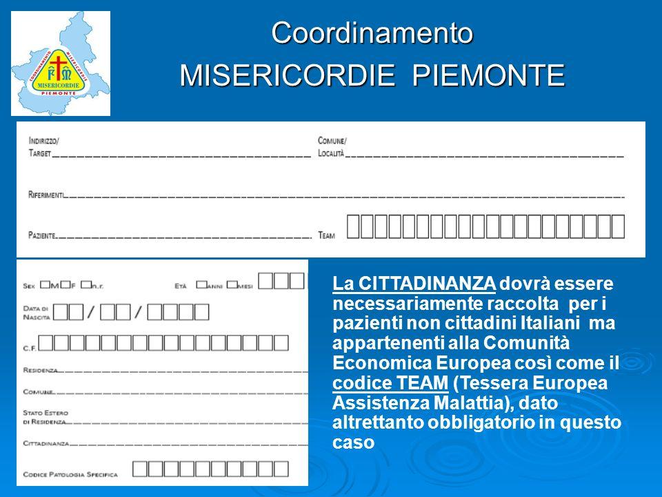 Coordinamento MISERICORDIE PIEMONTE La CITTADINANZA dovrà essere necessariamente raccolta per i pazienti non cittadini Italiani ma appartenenti alla C