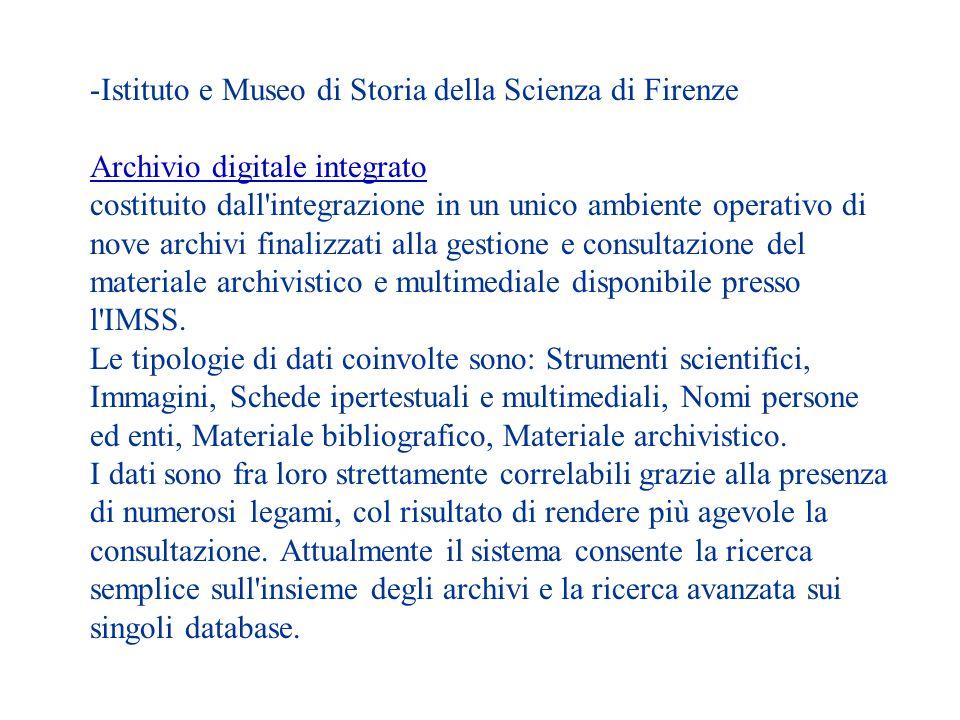 -Istituto e Museo di Storia della Scienza di Firenze Archivio digitale integrato costituito dall'integrazione in un unico ambiente operativo di nove a