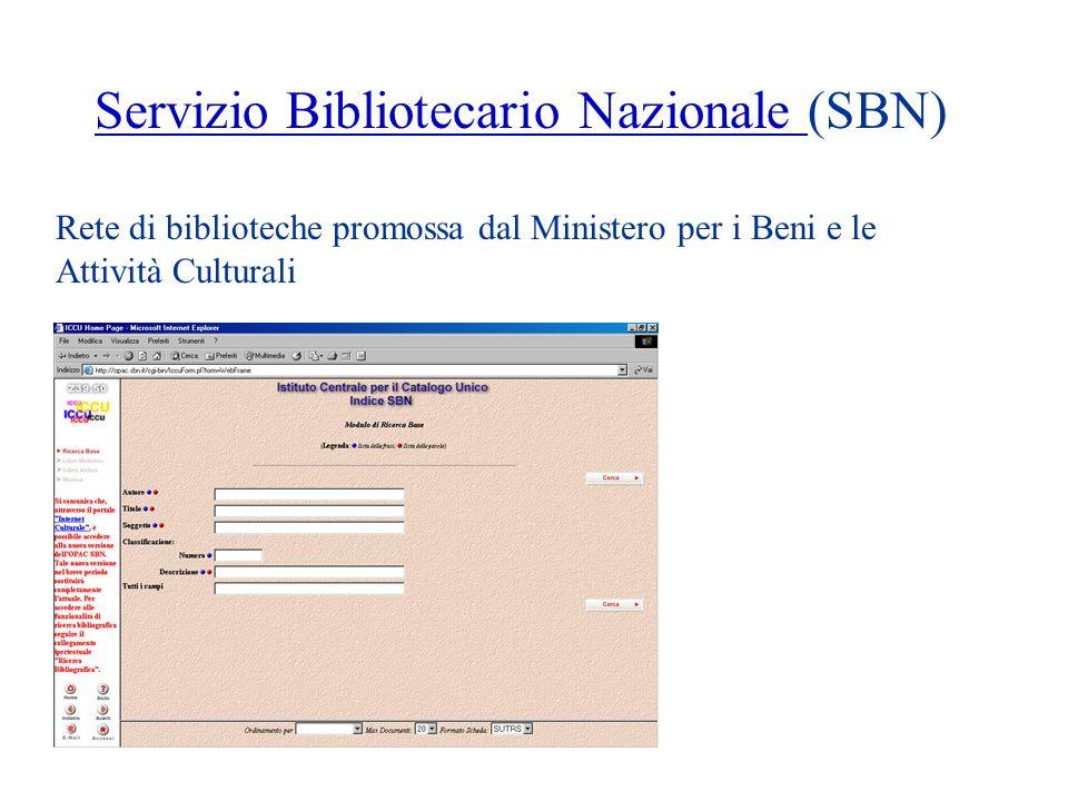 Servizio Bibliotecario Nazionale Servizio Bibliotecario Nazionale (SBN) Rete di biblioteche promossa dal Ministero per i Beni e le Attività Culturali