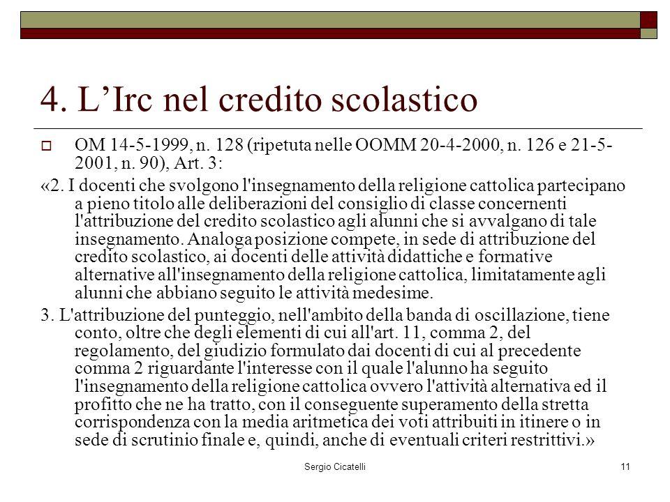 Sergio Cicatelli11 4. LIrc nel credito scolastico OM 14-5-1999, n.