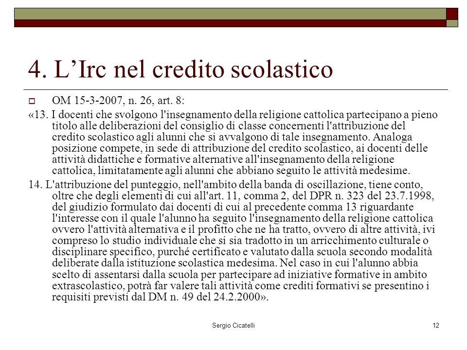 Sergio Cicatelli12 4. LIrc nel credito scolastico OM 15-3-2007, n.
