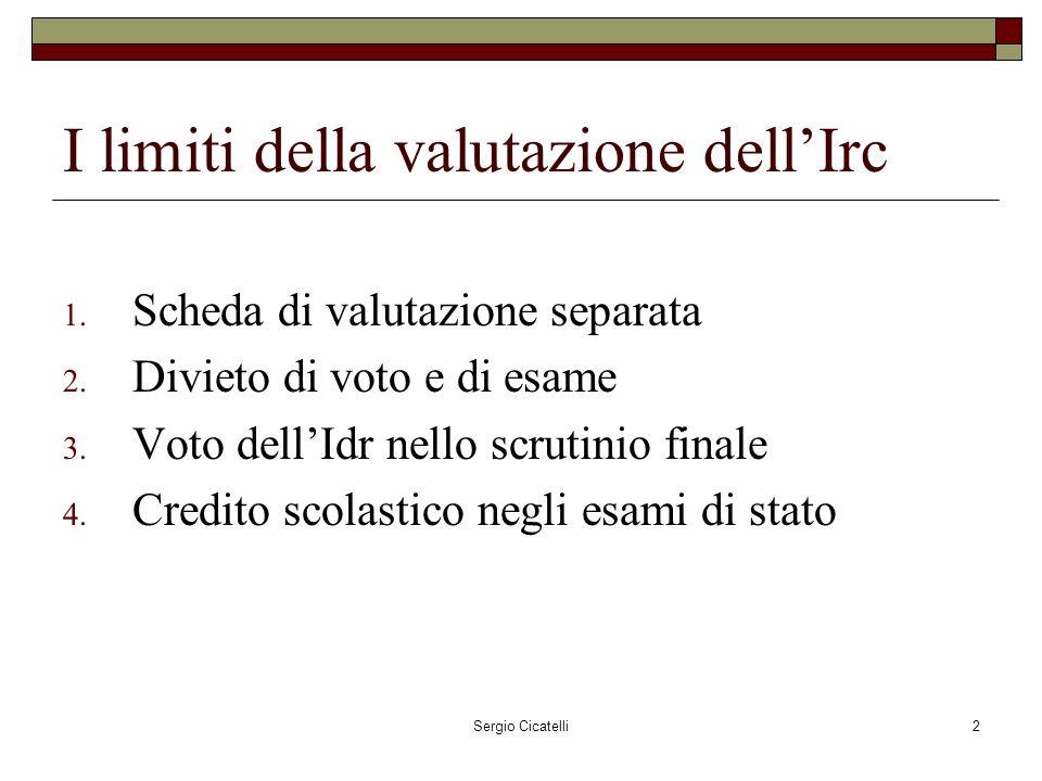 Sergio Cicatelli2 I limiti della valutazione dellIrc 1.