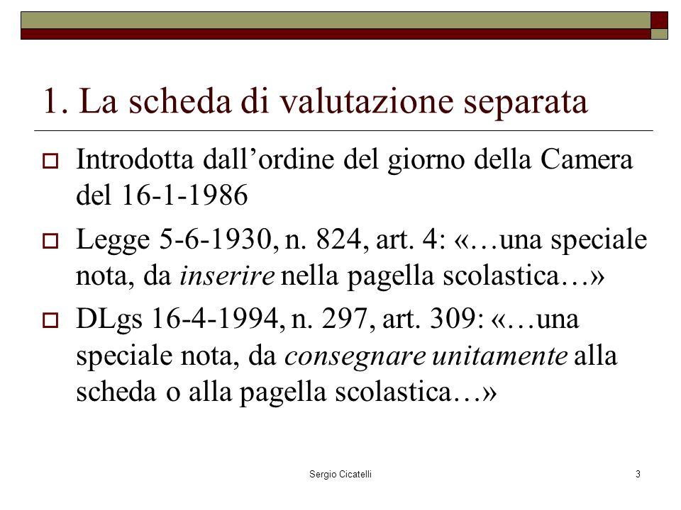 Sergio Cicatelli4 1.La scheda di valutazione separata CM 3-12-2004, n.