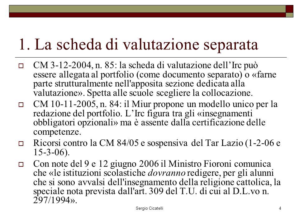Sergio Cicatelli4 1. La scheda di valutazione separata CM 3-12-2004, n.