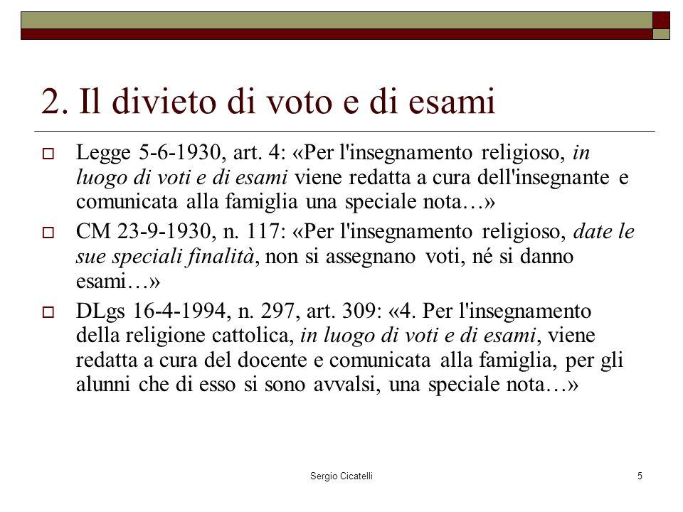 Sergio Cicatelli5 2. Il divieto di voto e di esami Legge 5-6-1930, art.