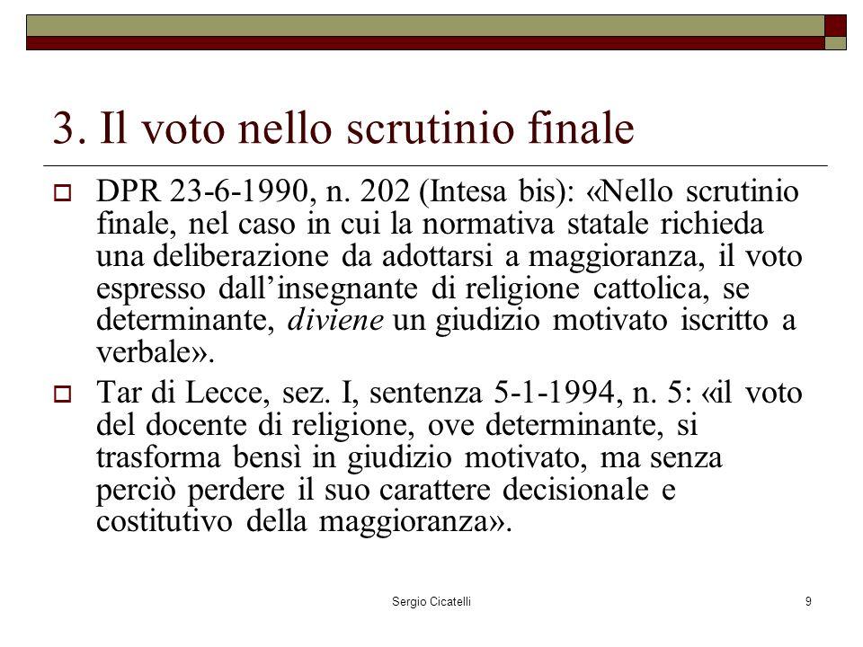 Sergio Cicatelli9 3. Il voto nello scrutinio finale DPR 23-6-1990, n.