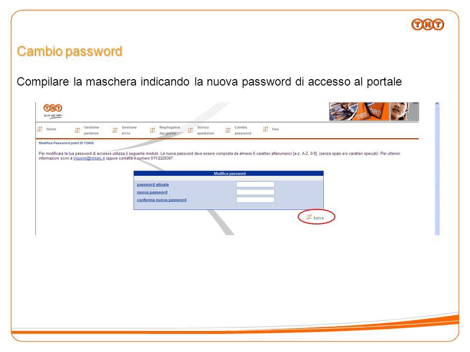 Cambio password Compilare la maschera indicando la nuova password di accesso al portale