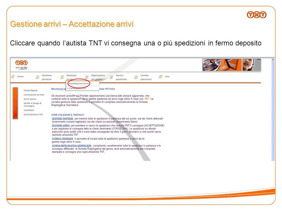 Gestione arrivi – Accettazione arrivi Cliccare quando lautista TNT vi consegna una o più spedizioni in fermo deposito