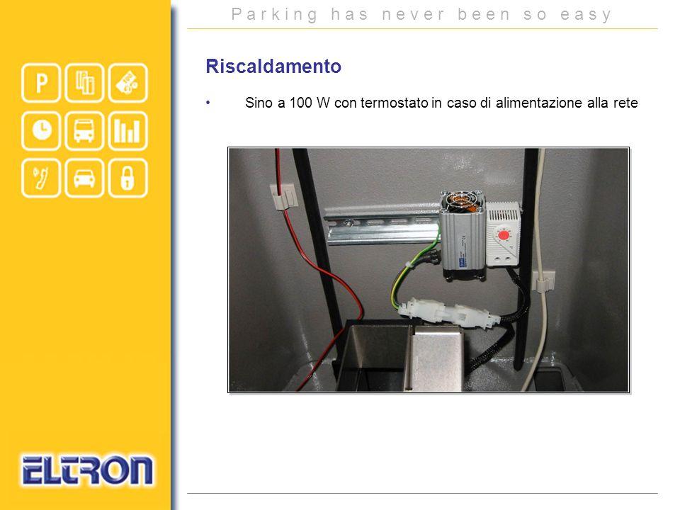 P a r k i n g h a s n e v e r b e e n s o e a s y Sino a 100 W con termostato in caso di alimentazione alla rete Riscaldamento