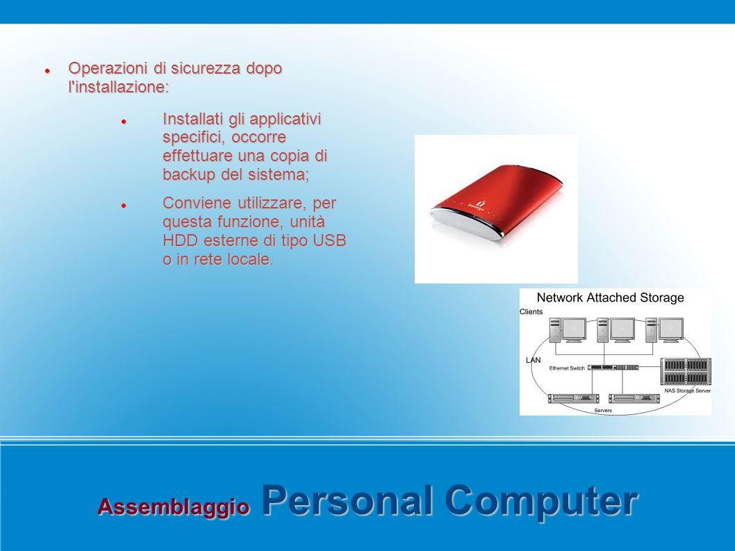 Assemblaggio Personal Computer Operazioni di sicurezza dopo l'installazione: Operazioni di sicurezza dopo l'installazione: Installati gli applicativi