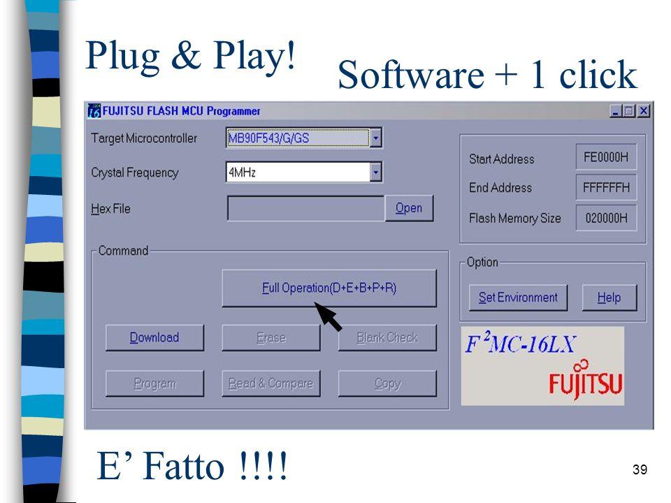 39 Plug & Play! Software + 1 click E Fatto !!!!