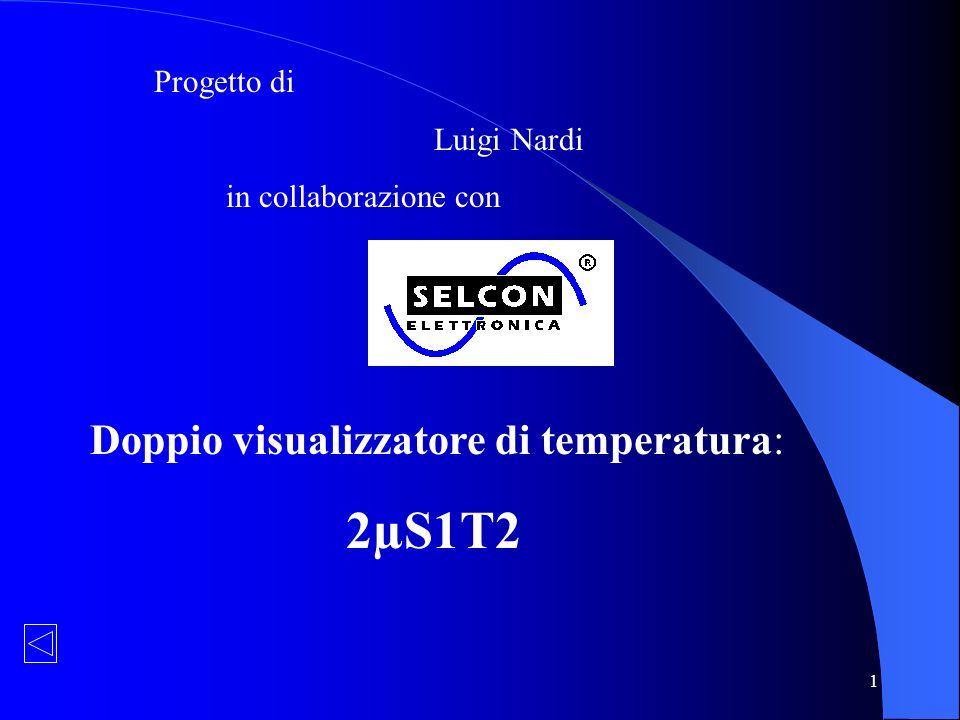 1 Progetto di Luigi Nardi in collaborazione con Doppio visualizzatore di temperatura: 2µS1T2
